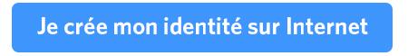 Je crée mon identité sur Internet